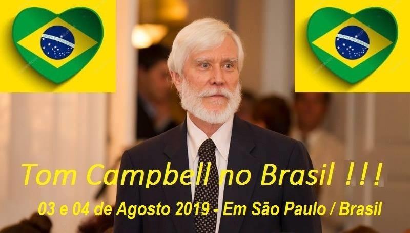 Tom Campbell no Brasil - 03 e 04 de Agosto de 2019