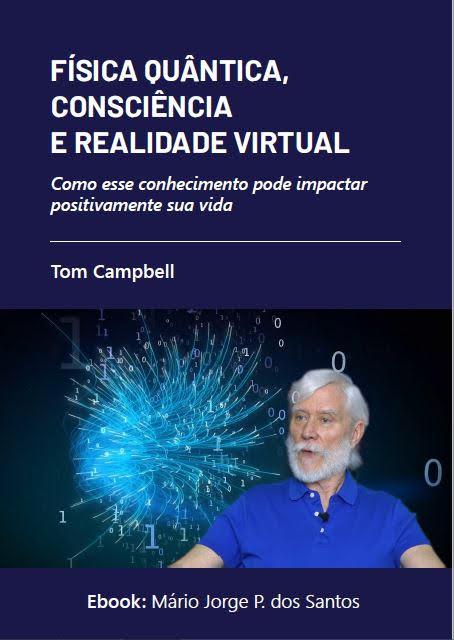 Baixe GRÁTIS o E-Book: FÍSICA QUÂNTICA, CONSCIÊNCIA E REALIDADE VIRTUAL
